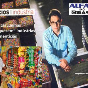 """Festas Juninas """"aquecem"""" indústrias alimentícias"""